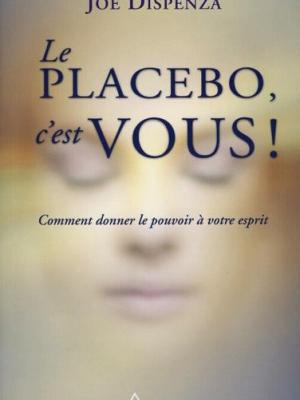 le placebo c'est vous